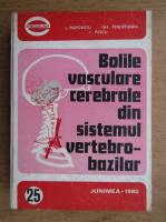 Anticariat: Liviu Popoviciu - Bolile vasculare cerebrale din sistemul vertebro-bazilar