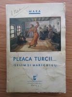 Mara - Pleaca turcii... Selim si marighiul (1936)