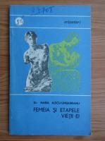 Anticariat: Maria Alecu Ungureanu - Femeia si etapele vietii ei