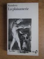 Milan Kundera - La plaisanterie
