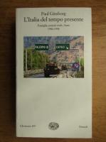 Anticariat: Paul Ginsborg - L'Italia del tempo presente