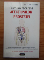 Tom Smith - Cum sa faci fata afectiunilor prostatei