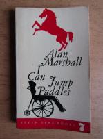 Anticariat: Alan Marshall - I can jump puddles