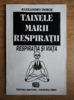 Anticariat: Alexandru Dobos - Tainele Marii Respiratii