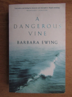 Anticariat: Barbara Ewing - A dangerous vine