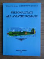 Constantin Ucrain - Personalitati ale aviatiei romane