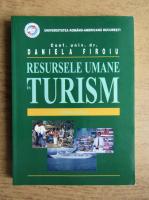 Anticariat: Daniela Firoiu - Resursele umane in turism