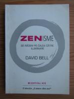 Anticariat: David Bell - Zenisme. Sa radem pe calea catre iluminare