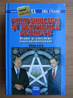 Anticariat: Emil Strainu - Parapsihologia si serviciile secrete. Studii si cercetari neconventionale