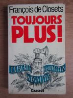 Francois de Closets - Toujours plus!