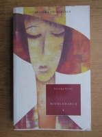 George Eliot - Middlemarch (volumul 1)