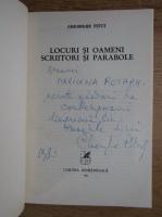 Gheorghe Pitut - Locuri si oameni. Scriitori si parabole (cu autograful autorului)