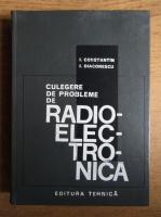 Anticariat: I. Constantin - Culegere de probleme de radioelectronica