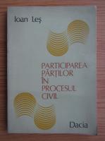 Ioan Les - Participarea partilor in procesul civil