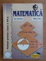 Anticariat: Ion Chesca, Gina Caba - Matematica, manual pentru clasa a VII-a