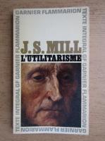 John Stuart Mill - L'utilitarisme