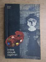 Anticariat: Letitia Papu - Intre doua oglinzi
