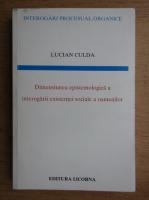 Anticariat: Lucian Culda - Dimensiunea epistemologica a interogarii existentei sociale a oamenilor