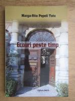 Anticariat: Marga-Rita Popeli-Tatu - Ecouri peste timp