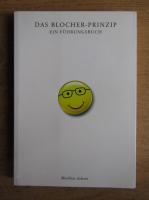 Anticariat: Matthias Ackeret - Das Blocher Prinzip ein Fuhrungsbuch