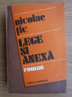 Anticariat: Nicolae Tic - Lege si anexa