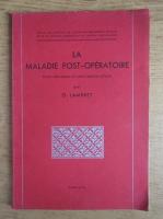 Anticariat: O. Lambret - La maladie post-operatoire (1943)