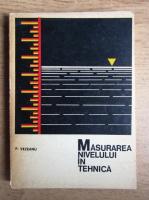 Anticariat: Petre Vezeanu - Masurarea nivelului in tehnica