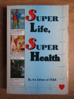 Super life, super health