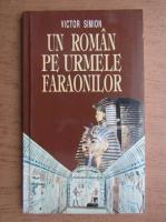 Victor Simion - Un roman pe urmele faraonilor