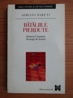 Adriana Babeti - Bataliile pierdute. Dimitrie Cantemir. Strategii de lectura