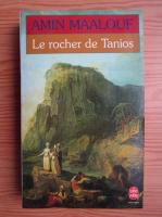 Anticariat: Amin Maalouf - Le rocher de Tanios