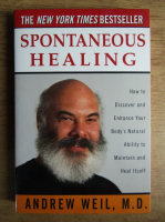 Anticariat: Andrew Weil - Spontaneous healing