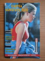 Cartea sanatatii tale, nr. 49, 2004