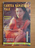 Cartea sanatatii tale, nr. 51, 2004