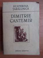 Anticariat: Ecaterina Taralunga - Dimitrie Cantemir