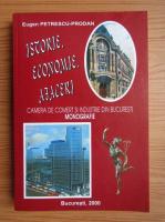 Anticariat: Eugen Petrescu - Istorie, economie, afaceri. Camera de comert si industrie din Bucuresti