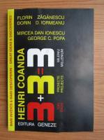 Florin Zaganescu - Henri Coanda. Trei proiecte pentru mileniul trei