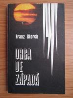 Anticariat: Franz Storch - Orga de zapada