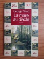 George Sand - La mare au diable