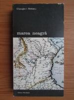Gheorghe I. Bratianu - Marea Neagra, volumul 1. De la origini pana la cucerirea otomana