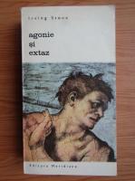 Anticariat: Irving Stone - Agonie si extaz (volumul 2)