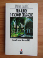 Anticariat: Jaume Cabre - Fra junoy o l'agonia dels sons