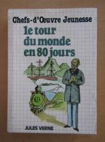 Anticariat: Jules Verne - Le tour du monde en quatre-vingts jours