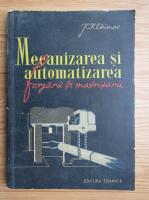 Anticariat: K. K. Ekimov - Mecanizarea si automatizarea forjarii si matritarii