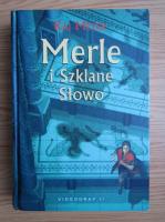Anticariat: Kai Meyer - Merle i Szklane Slowo