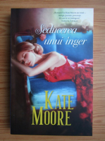 Anticariat: Kate Moore - Seducerea unui inger