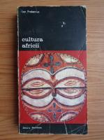 Anticariat: Leo Frobenius - Cultura Africii, volumul 2. Prolegomene la o teorie a configurarii istorice