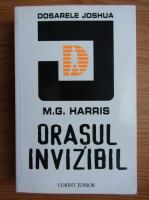 Anticariat: M. G. Harris - Orasul invizibil