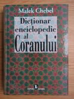Malek Chebel - Dictionar enciclopedic al coranului