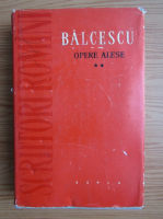 Anticariat: Nicolae Balcescu - Opere alese, volumul 2. Romanii sub Mihai-Voievod Viteazu